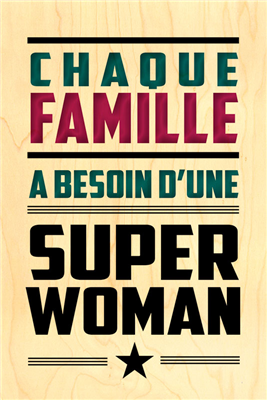 Happy wood famille superwoman