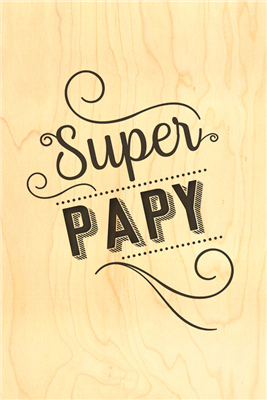 Happy wood super papy