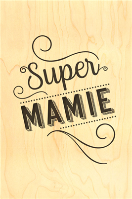 Happy wood super mamie