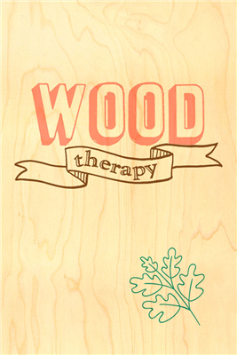 Happy wood wood therapy